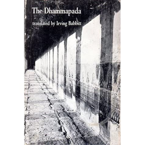 the dhammapada essay He was born in the sixth century of a ruling family in the himalayan foothills and named siddhartha he was brought up in royalty where he was trained to bec.