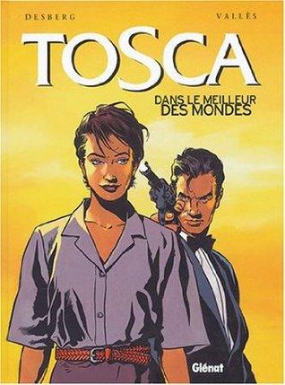 Dans le meilleur des mondes (Tosca, #3)