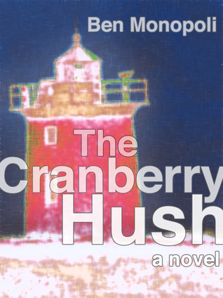 The Cranberry Hush By Ben Monopoli