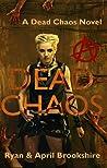 Dead Chaos (Dead Chaos #1)