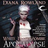 White Trash Zombie Apocalypse (White Trash Zombie, #3)