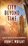 City Beyond Time by John C. Wright