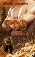 Too Much to Bear (Pale Gardens Ménage #1)