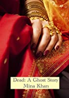 Dead: A Ghost Story