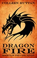 Dragon Fire: Book 2 of the Cael Stone