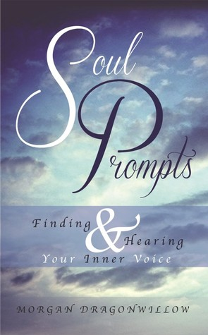 Soul Prompts: Finding and Hearing Your Inner Voice