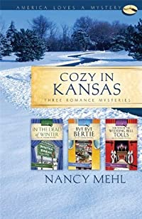 Cozy in Kansas: In the Dead of Winter/Bye, Bye Bertie/For Whom the Wedding Bell Tolls