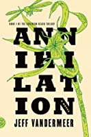 Annihilation (Southern Reach #1)