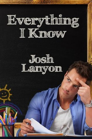 Everything I Know by Josh Lanyon