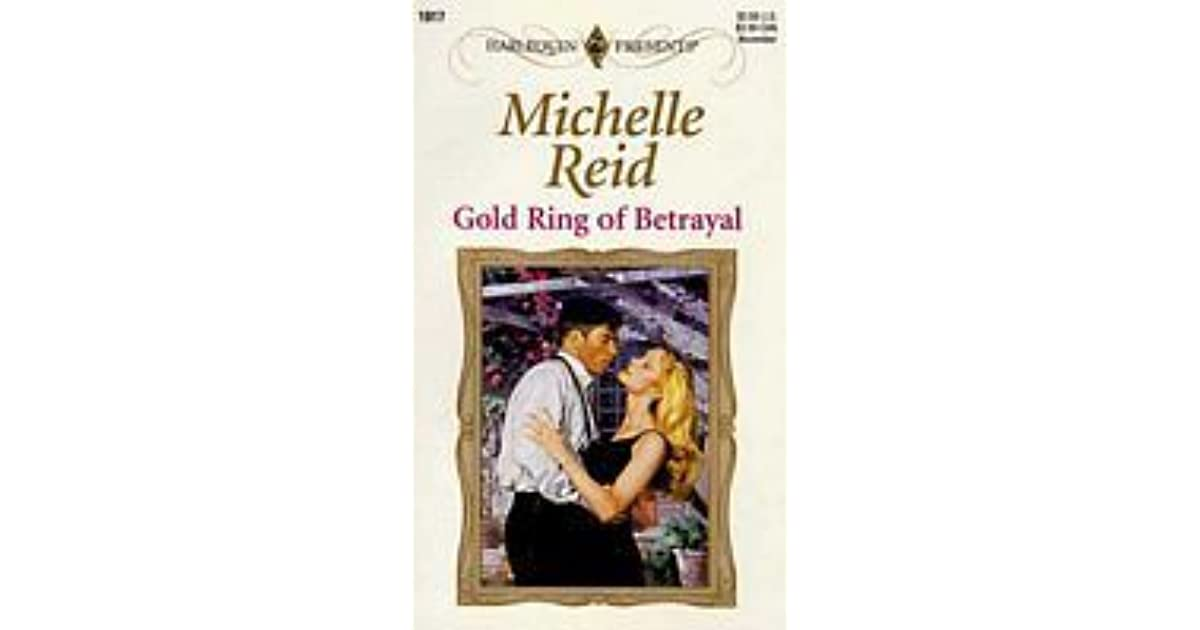 Gold Ring of Betrayal by Michelle Reid