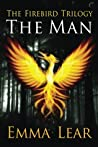 The Man (The Firebird Trilogy, #1)