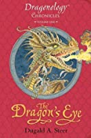The Dragon's Eye: The Dragonology Chronicles, Volume One