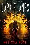 Dark Flames by Melissa   Rose
