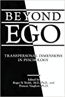 Beyond Ego: Transpersonal Dimensions In Psychology