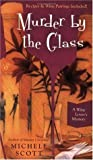 Murder by the Glass (A Wine Lover's Mystery, #2)