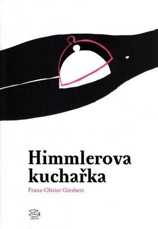 Himmlerova kuchařka by Franz-Olivier Giesbert
