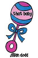 That Baby (That Boy, #3)