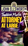 Attorney at Large (Thaddeus Murfee Legal Thrillers #4)