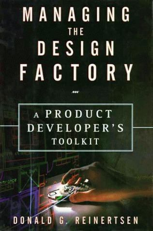 Managing The Design Factory by Donald G. Reinertsen