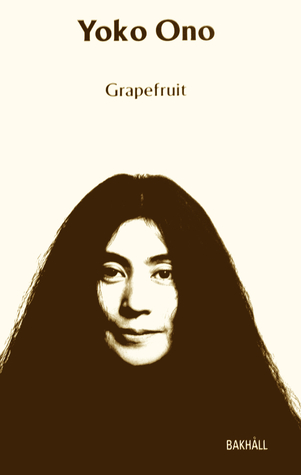 Grapefruit A Book Of Instructions And Drawings By Yoko Ono