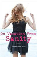 On Vacation From Sanity