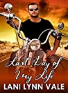 Last Day of My Life (Freebirds, #4)