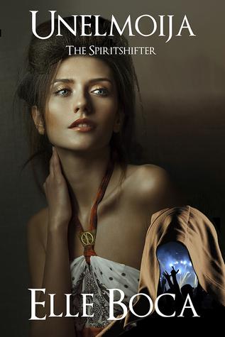 Unelmoija: The Spiritshifter (Weeia, #3)