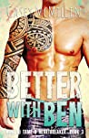 Better with Ben (How to Tame a Heartbreaker, #3)