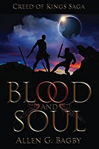 Blood and Soul (Creed of Kings Saga #1)