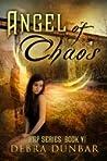 Angel of Chaos by Debra Dunbar