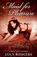 Maid for Pleasure (A Maids for It Novella)