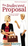 The Indecent Proposal (What You're Proposing #1)