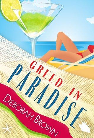 Greed in Paradise by Deborah  Brown