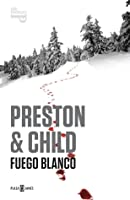 Fuego blanco (Pendergast, #13)