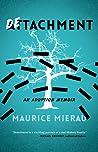 Detachment by Maurice Mierau