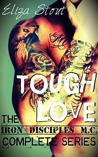 Tough Love - Iron Disciples MC Complete Series