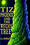 Tiz Phoenix and the Witch's Tree (The Celestial Tree Academy Series, #1)