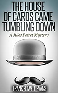 The House of Cards Came Tumbling Down (Jules Poiret, #5)