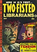 Two-Fisted Librarians Issue 1