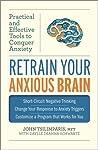 Retrain Your Anxi...