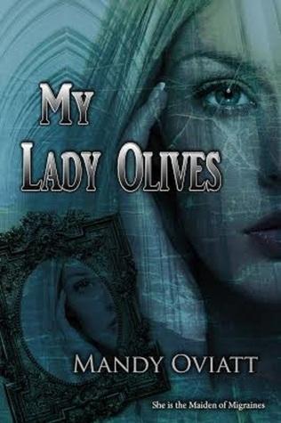 My Lady Olives (Olisbeth Mason Chronicles, #1)