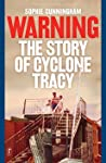 Warning, The Story of Cyclone Tracy by Sophie Cunningham audiobook