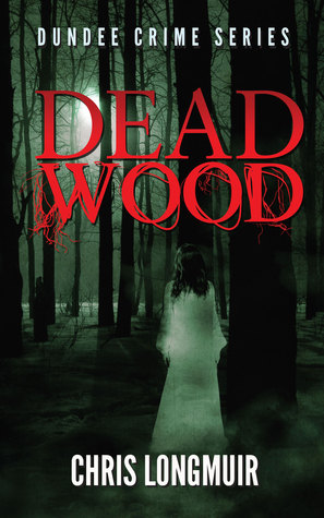 Dead Wood (Dundee Crime Series 2)