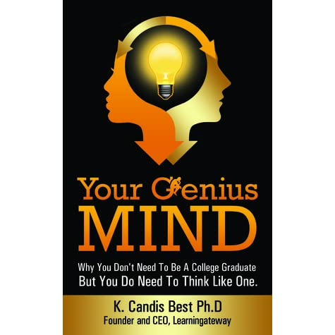 Your Genius Mind Why You Dont Need To Be A College Graduate But Do Think Like One
