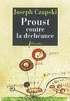 Proust contre la déchéance: Conférences Au Camp De Griazowietz