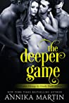 The Deeper Game by Annika Martin