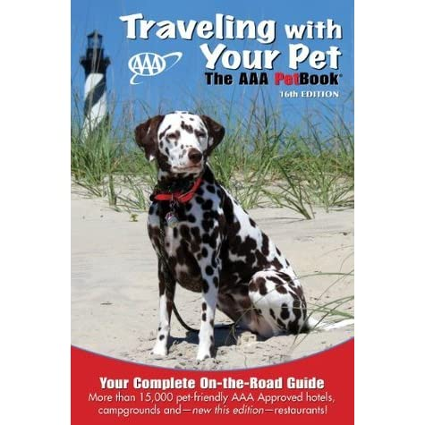Traveling With Your Pet The Aaa Petbook By American Automobile Ociation