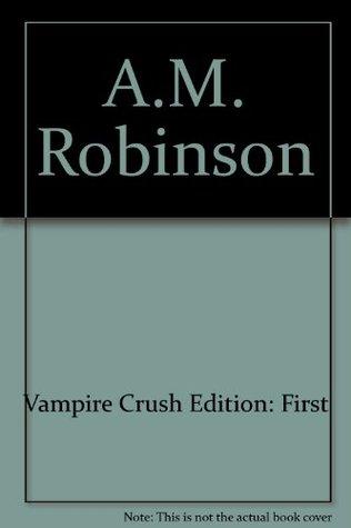 Vampire Crush By Am Robinson