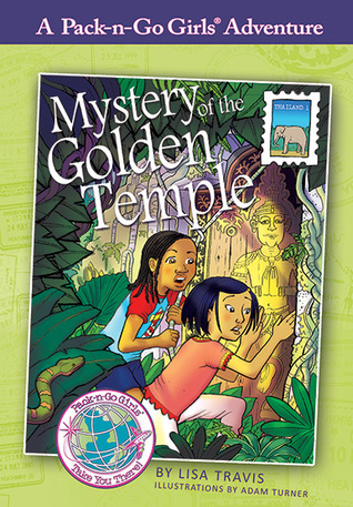 Mystery of the Golden Temple (Pack-n-Go Girls Adventures - Thailand #1)