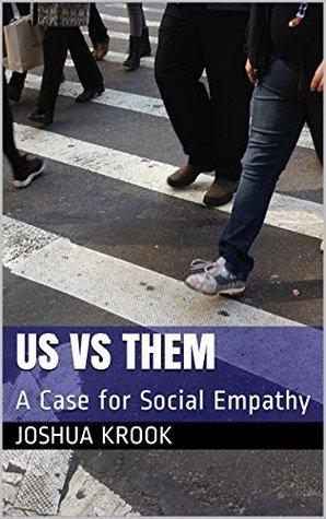 Us vs Them: A Case for Social Empathy
